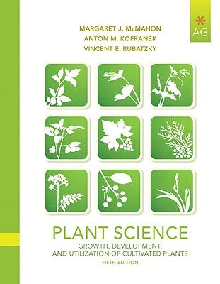 Plant Science By McMahon, Margaret J./ Kofranek, Anton M./ Rubatzky, Vincent E.