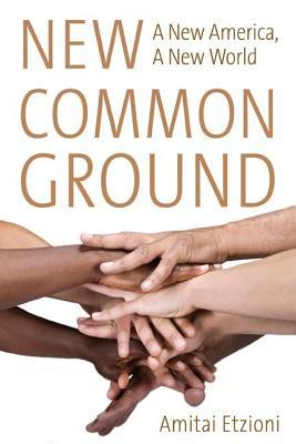 New Common Ground By Etzioni, Amitai