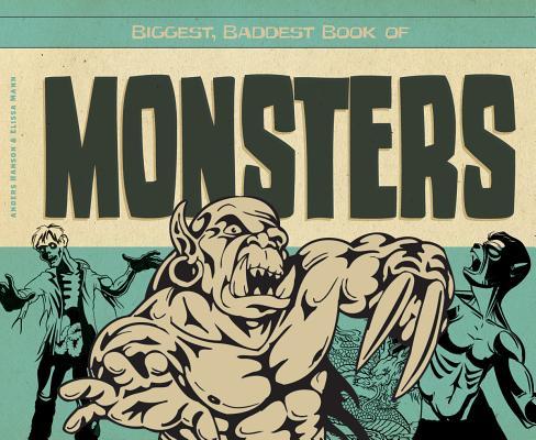 Biggest, Baddest Book of Monsters By Hanson, Anders